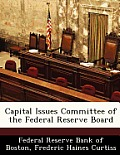 Capital Issues Committee of the Federal Reserve Board
