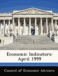 Economic Indicators: April 1999