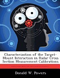 Characterization of the Target-Mount Interaction in Radar Cross Section Measurement Calibrations