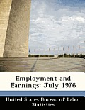 Employment and Earnings: July 1976