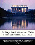 Poultry Production and Value Final Estimates, 2003-2007