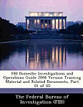 FBI Domestic Investigations and Operations Guide 2008 Version Training Material and Related Documents, Part 01 of 05