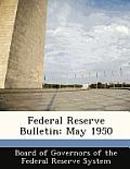 Federal Reserve Bulletin: May 1950