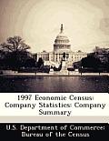 1997 Economic Census: Company Statistics: Company Summary