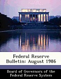 Federal Reserve Bulletin: August 1986