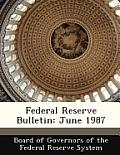 Federal Reserve Bulletin: June 1987