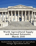 World Agricultural Supply and Demand Estimates, March 2010