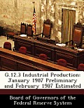 G.12.3 Industrial Production: January 1987 Preliminary and February 1987 Estimated