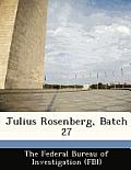 Julius Rosenberg, Batch 27