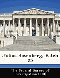 Julius Rosenberg, Batch 25