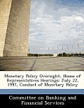 Monetary Policy Oversight, House of Representatives Hearings: July 22, 1997, Conduct of Monetary Policy