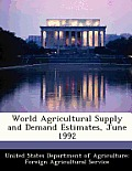 World Agricultural Supply and Demand Estimates, June 1992
