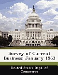 Survey of Current Business: January 1963