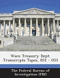 Waco Treasury Dept. Transcripts Tapes, 051 - 053
