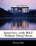 Interview with Maj William (Tony) Kron