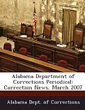 Alabama Department Of Corrections Periodical: Correction News, March 2007 by Alabama Dept Of Corrections