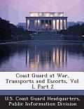 Coast Guard at War, Transports and Escorts, Vol. I, Part 2