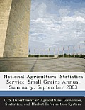 National Agricultural Statistics Service: Small Grains Annual Summary, September 2003