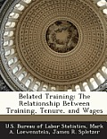 Belated Training: The Relationship Between Training, Tenure, and Wages