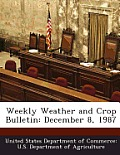 Weekly Weather and Crop Bulletin: December 8, 1987
