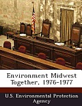 Environment Midwest Together, 1976-1977