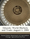 Oilseeds: World Markets and Trade: August 1, 2004
