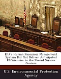 EPA's Human Resources Management System Did Not Deliver Anticipated Efficiencies to the Shared Service Centers