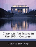 Clear Air ACT Issues in the 109th Congress