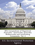 EPA Compendium of Registered Pesticides: Insecticides Acaricides Molluscicides and Antifouling Compounds, Vol. 3