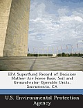 EPA Superfund Record of Decision: Mather Air Force Base, Soil and Groundwater Operable Units, Sacramento, CA