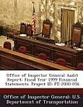 Office of Inspector General Audit Report: Fiscal Year 1999 Financial Statements: Project Id: Fe-2000-056