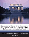 Evaluation of Restorative Maintenance on Exhaust Emissions from 1975/1976 In-Use Automobiles in California
