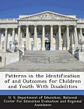 Patterns in the Identification of and Outcomes for Children and Youth with Disabilities