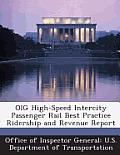 Oig High-Speed Intercity Passenger Rail Best Practice Ridership and Revenue Report