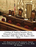 Catalog of Tephra Samples from Kilauea's Summit Eruption, March-December 2008: Open-File Report 2009-1134