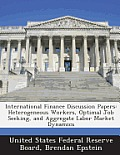 International Finance Discussion Papers: Heterogeneous Workers, Optimal Job Seeking, and Aggregate Labor Market Dynamics