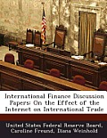 International Finance Discussion Papers: On the Effect of the Internet on International Trade
