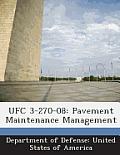 Ufc 3-270-08: Pavement Maintenance Management