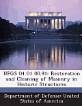 Ufgs 04 01 00.91: Restoration and Cleaning of Masonry in Historic Structures