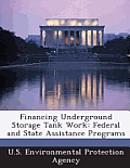 Financing Underground Storage Tank Work: Federal and State Assistance Programs