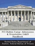 Fci Dublin Camp: Admissions & Orientation (A&o) Handbook