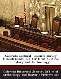Colorado Cultural Resource Survey Manual: Guidelines For Identification, History & Archaeology by Office Of A Colorado Historical Society