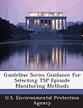 Guideline Series Guidance for Selecting Tsp Episode Monitoring Methods