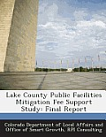 Lake County Public Facilities Mitigation Fee Support Study: Final Report