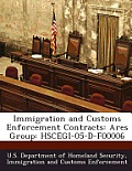 Immigration and Customs Enforcement Contracts: Ares Group: Hscegi-05-D-F00006