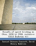 Results of Spirit Leveling in Ohio, 1898 to 1908, Inclusive: Usgs Bulletin 411