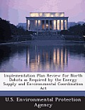 Implementation Plan Review for North Dakota as Required by the Energy Supply and Environmental Coordination ACT