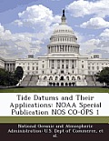 Tide Datums and Their Applications: Noaa Special Publication Nos Co-Ops 1