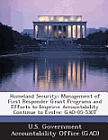 Homeland Security: Management of First Responder Grant Programs and Efforts to Improve Accountability Continue to Evolve: Gao-05-530t