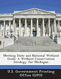 Meeting State and National Wetland Goals: A Wetland Conservation Strategy for Michigan